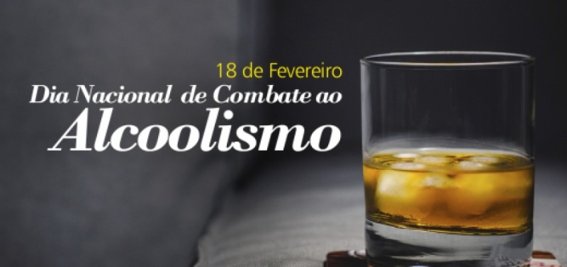 18 de fevereiro é o Dia Nacional de Combate ao Alcoolismo